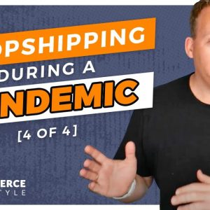 Dropshipping During a Pandemic [4 of 4 ]Planning For The Future 🔮