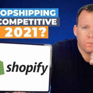 Is Dropshipping Too Competitive in 2021? 🤔