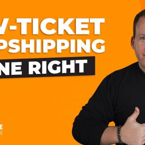 Dropshipping Low-Ticket Products For Profit