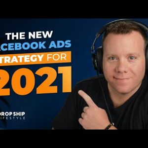 Best Facebook Ads Strategy for 2021 | Dropshipping Post iOS 14